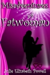 Misadventures of Fatwoman #fiction #chicklit